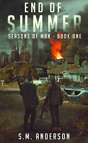 End of Summer: A post viral-apocalypse story: Book One of the Seasons of Man by [S.M. Anderson]