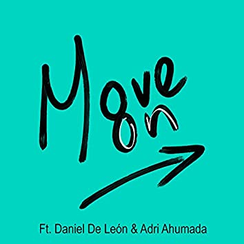 Move on (feat. Daniel de Leon & Adri Ahumada)