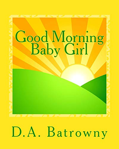 Good Morning Baby Girl: Volume 1 (The Early Ed Series)