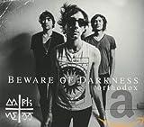 Songtexte von Beware of Darkness - Orthodox