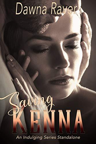 Saving Kenna: A Standalone Angsty Romance (Indulging series Book 3)