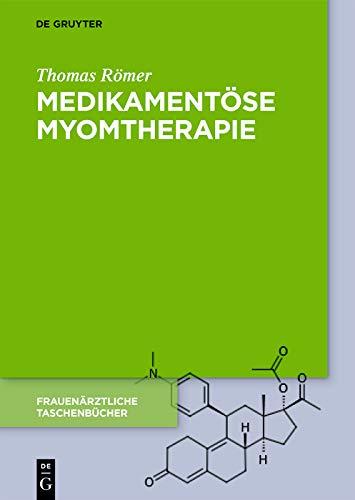 Medikamentöse Myomtherapie (Frauenärztliche Taschenbücher) (German Edition)