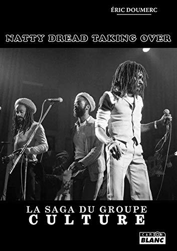 Natty Dread Taking Over La saga du groupe culture (Camion Blanc)