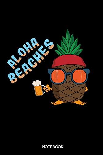 Aloha Beaches: Liniertes Notizbuch A5 - Ananas Sonnenbrille Bier Aloha Beaches Hawaii Sommer Geschenk