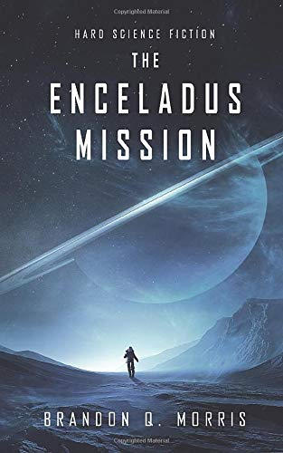 The Enceladus Mission: Hard Science Fiction (Ice Moon)