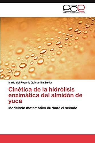 Cinética de la hidrólisis enzimática del almidón de yuca: Modelado matemático durante el secado