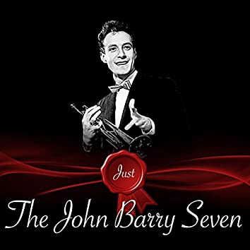 Just - The John Barry Seven