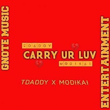 Carry Ur Love