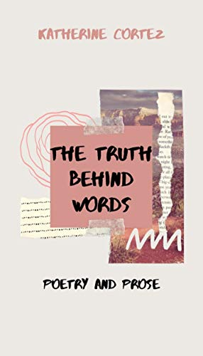 The Truth behind Words: Poetry and Prose (English Edition)