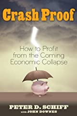 Crash Proof: How to Profit From the Coming Economic Collapse Kindle Edition