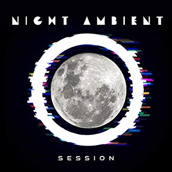 Night Ambient Session