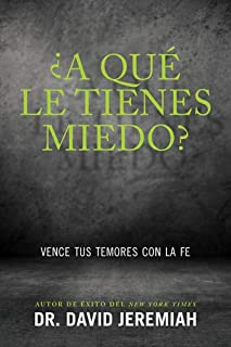 ¿A qué le tienes miedo?: Vence tus temores con la fe (Spanish Edition)