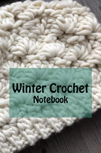 Winter Crochet Notebook: Notebook Journal  Diary/ Lined - Size 6x9 Inches 100 Pages