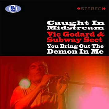 Caught In Midstream/You Bring Out The Demon in Me