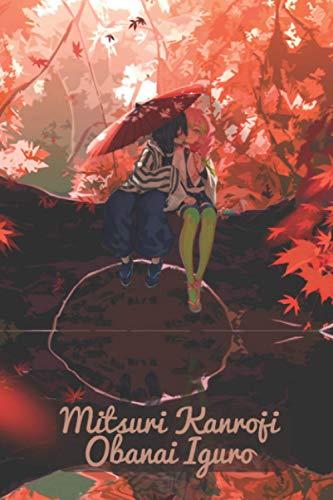 Mitsuri Kanroji Obanai Iguro Composition Notebook: manga anime demon slayer vol. 1 to vol. 17 ( Demon Slayer Kimetsu no Yaiba manga anime ) Mitsuri Kanroji Obanai Iguro gift