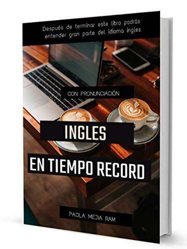 INGLES EN TIEMPO RÉCORD: enriquece tu vocabulario DOMINA EL INGLES YA