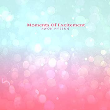 Moments Of Excitement