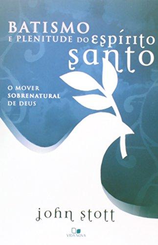 Batismo e Plenitude do Espírito Santo - 2ª Edição revisada