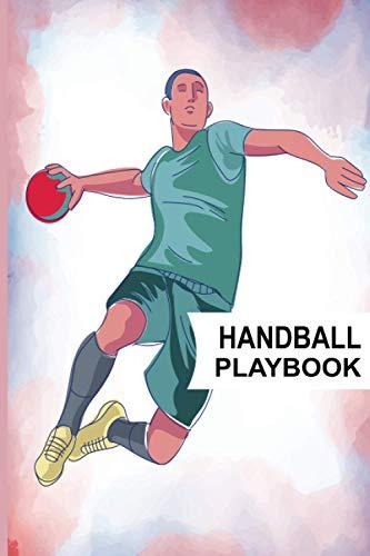 Handball Playbook: Handball Playbook: Funny Gift For Coaches & Player, Playbook Handball Gift,120 Pages Handball Playbook, Practical Notebook For An Awesome Handball, Handball Balls Playbook.