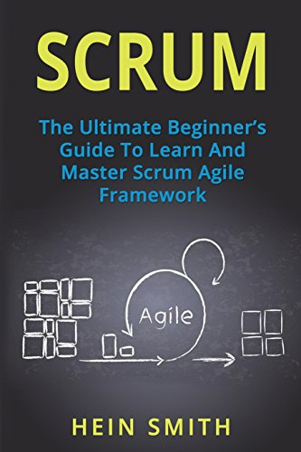 Download Scrum: The Ultimate Beginner's Guide To Learn And Master Scrum Agile Framework 1721770178