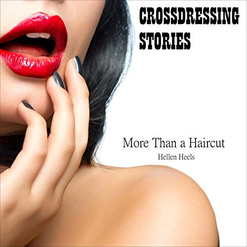 Crossdressing Stories: More than a Haircut cover art
