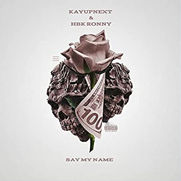 Say My Name (feat. HBK Ronny)