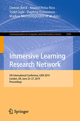 Immersive Learning Research Network: 5th International Conference, iLRN 2019, London, UK, June 23–27, 2019, Proceedings (Communications in Computer and Information Science)