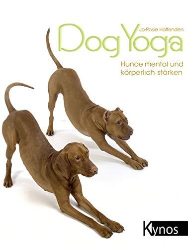 Dogyoga: Hunde mental und körperlich stärken