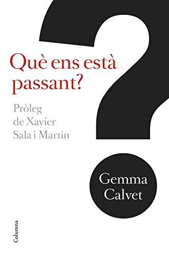Què ens està passant?: Pròleg de Xavier Sala Martín (NO FICCIÓ COLUMNA)