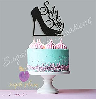 Best sixty and sassy cake topper Reviews