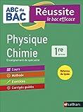 ABC du BAC Réussite Physique-Chimie 1re - Le Bac efficace - Nouveau Bac