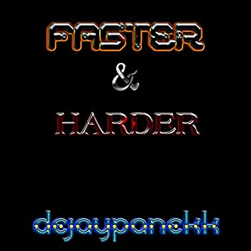 Faster And Harder