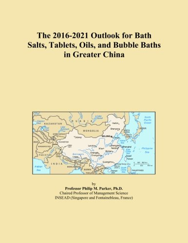 The 2016-2021 Outlook for Bath Salts, Tablets, Oils, and Bubble