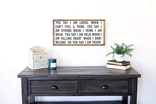 You Say I am Loved Wood Sign | Christian Wall Decor | Lauren Daigle Quote | Modern Farmhouse Wall Decor