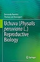 Uchuva (Physalis peruviana L.) Reproductive Biology