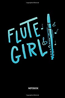 Flute Girl - Notebook: Lined Transverse Flute Notebook / Journal. Great Flute Accessories & Novelty Gift Idea for all Flutists.