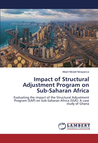 Compare Textbook Prices for Impact of Structural Adjustment Program on Sub-Saharan Africa: Evaluating the impact of the Structural Adjustment Program SAP on Sub-Saharan Africa SSA: A case study of Ghana  ISBN 9786203470994 by Ninepence, Albert Mcbell