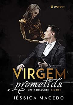 Virgem Prometida (Máfia Bellucci Livro 1) por [Jéssica  Macedo]