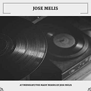 At Midnight/The Many Moods Of Jose Melis