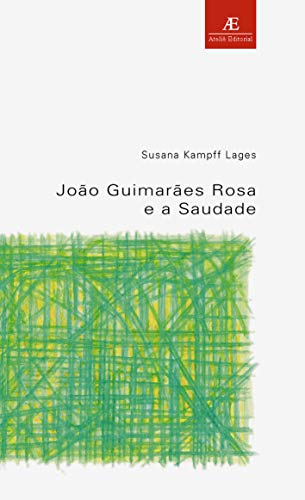 João Guimarães Rosa e a saudade