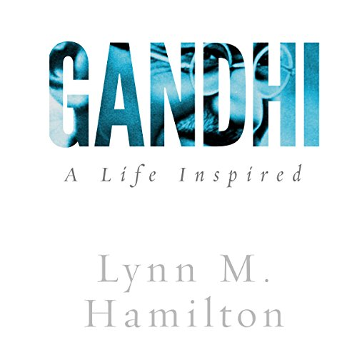 Gandhi: A Life Inspired                   By:                                                                                                                                 Lynn M. Hamilton,                                                                                        Wyatt North                               Narrated by:                                                                                                                                 David Glass                      Length: 2 hrs and 44 mins     15 ratings     Overall 3.9
