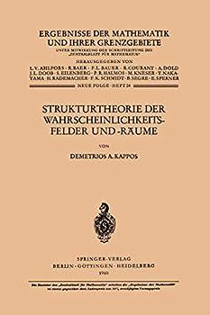 Strukturtheorie der Wahrscheinlichkeitsfelder und -Räume  Ergebnisse der Mathematik und ihrer Grenzgebiete 2 Folge 24   German Edition