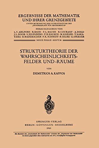 Strukturtheorie der Wahrscheinlichkeitsfelder und -Räume (Ergebnisse der Mathematik und ihrer Grenzgebiete. 2. Folge) (German Edition) (Ergebnisse der ... ihrer Grenzgebiete. 2. Folge, 24, Band 24)
