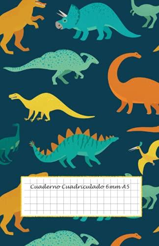 Cuaderno Cuadriculado 6mm A5: cuaderno cuadros grandes - 50 hojas - 100 páginas - libreta infantil niño - cuaderno cuadriculado sin espiral - cuaderno ... - cuadricula 6x6 - cuaderno dinosaurios