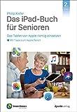 Das iPad-Buch für Senioren: Das Tablet von Apple richtig einsetzen – mit Tipps zum Apple Pencil (Edition SmartBooks) (German Edition)
