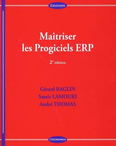 Maîtriser les Progiciels Erp, 2e ed.