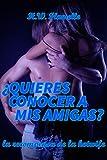 ¿Quieres conocer a mis amigas?: la recompensa de la hotwife (El cornudo y su hotwife nº 3) (Spanish Edition)