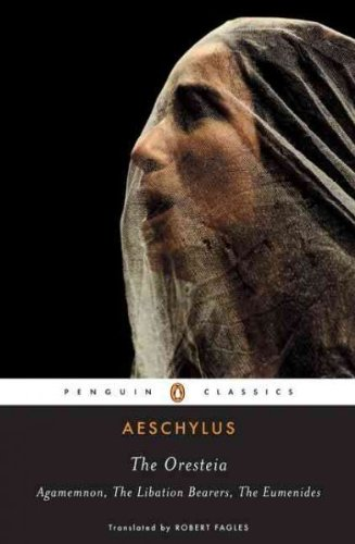 The Oresteia[ THE ORESTEIA ] By Aeschylus ( Author...