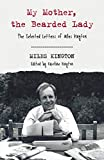 My Mother, The Bearded Lady: The Selected Letters of Miles Kington (English Edition)