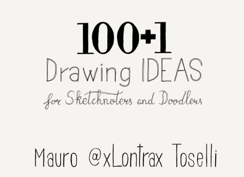 100 + 1 drawing ideas: 100 + 1 drawing ideas for sketchnoters and doodlers  recommended books